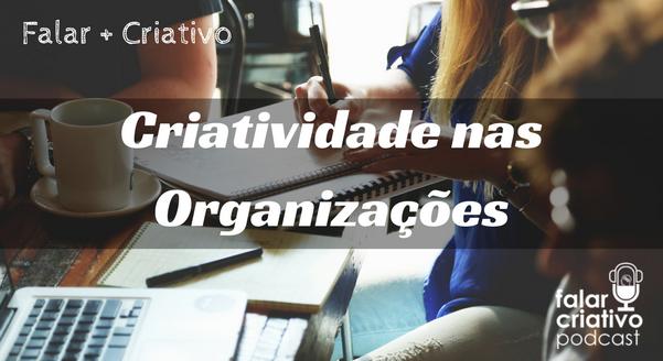 Criatividade nas Organizações